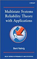 Multistate Systems Reliability Theory with Applications (Wiley Series in Probability and Statistics)