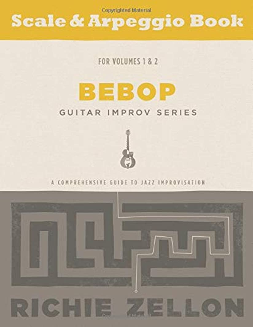クローン贈り物形成The Bebop Guitar Improv Series - Scale & Arpeggio Book: A Comprehensive Guide To Jazz Improvisation