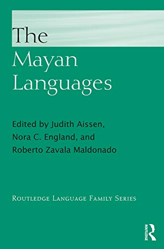 The Mayan Languages (Routledge Language Family Series)