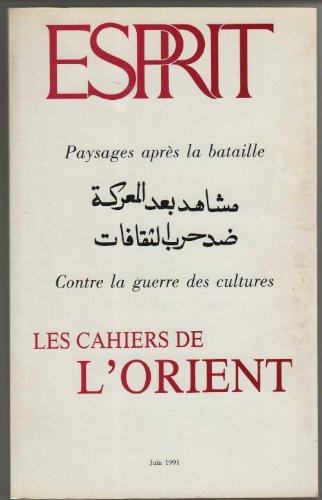Les cahiers de l'orient, paysages apres la bataille contre la guerre des cultures