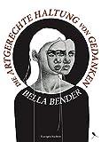 Die artgerechte Haltung von Gedanken: Kurzgeschichten (Edition Periplaneta) von Bender, Bella