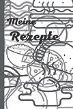 Meine Rezepte: Charmantes Kochbuch zum selbstausfüllen für Rezepte zum niederschreiben und selbst kreieren