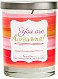 'You are Awesome!' | Vanilla, Amber, Sandalwood | Luxury Scented Soy Candles |10 Oz. Clear Jar Candle | Made in The USA | Decorative Aromatherapy | Unique Gifts for Women or Men | Mom, Wife, Friend