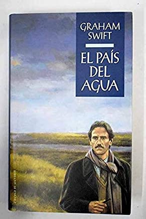 EL PAÍS DEL AGUA [Tapa blanda] by SWIFT, Graham