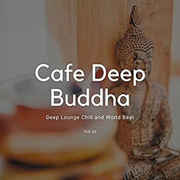 Cafe Deep Buddha - Deep Lounge Chill And World Beat, Vol. 10