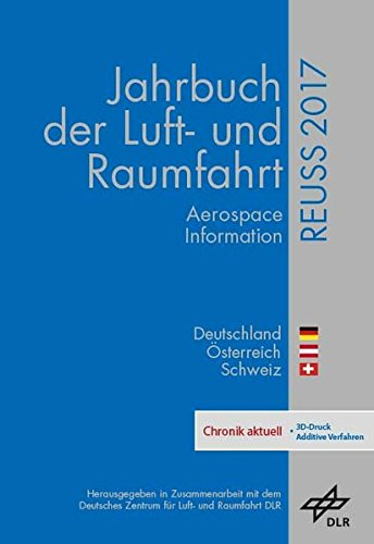 REUSS 2017: Jahrbuch der Luft- und Raumfahrt 2017 - Deutschland, Österreich, Schweiz (REUSS / Jahrbuch der Luft- und Raumfahrt)