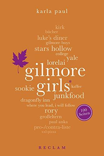 Gilmore Girls. 100 Seiten: Reclam 100 Seiten (German Edition)