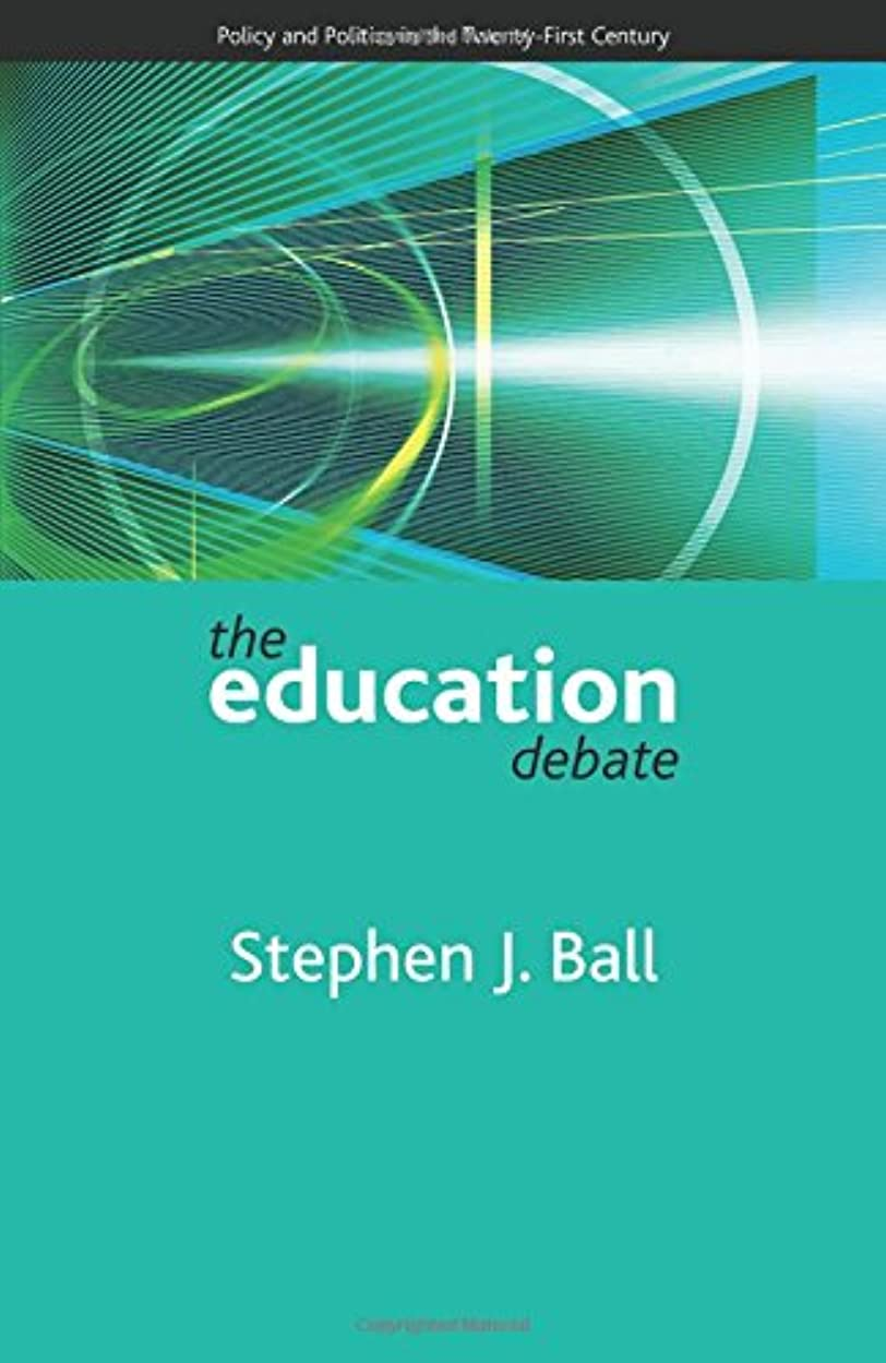 静める入札生まれThe Education Debate (Policy and Politics in the Twenty-first Century)