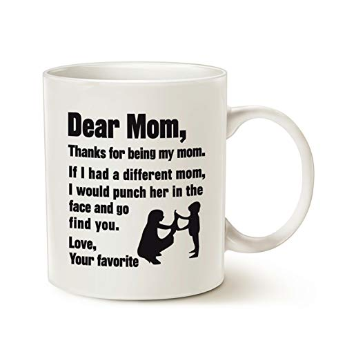 MAUAG Funny Mothers Day Christmas Gifts for Mom Coffee Mug, Dear Mom, Thanks for Being My Mom. If I Had. Love, Your Favorite Best Gag Gifts for Mom Mother Cup, White 11 Oz