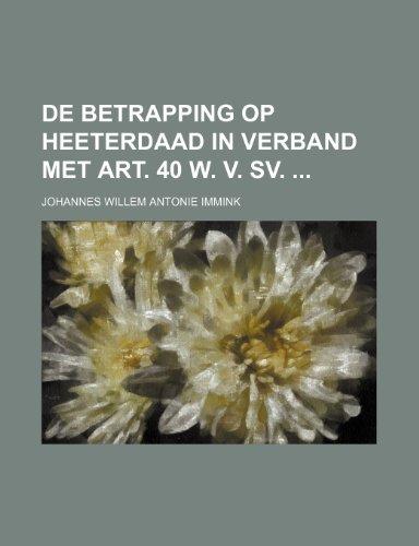 de Betrapping Op Heeterdaad in Verband Met Art. 40 W. V. Sv.