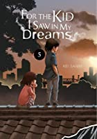 For the Kid I Saw in My Dreams, Vol. 5 (For the Kid I Saw in My Dreams, 5)