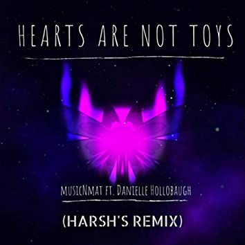 Hearts Are Not Toys (Remix)