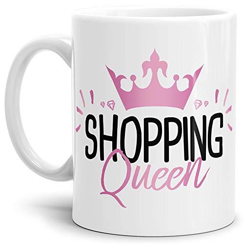 Tassendruck Spaß-Tasse Shopping Queen/Fre&in/Einkaufen/Shoppen/Königin/Krone/Mug/Cup/Beste Qualität - 25 Jahre Erfahrung