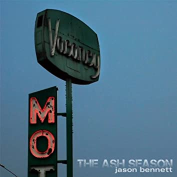 The Ash Season
