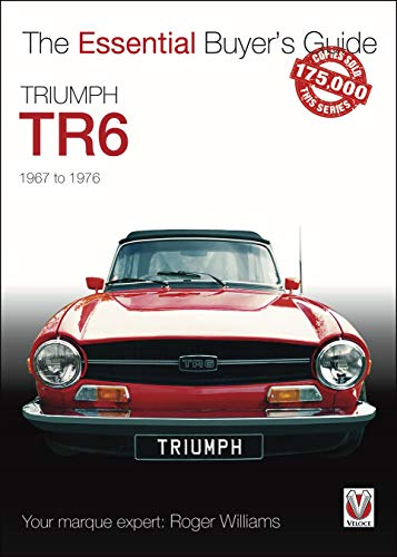 Compare Textbook Prices for Triumph TR6: 1967 to 1976 The Essential Buyer's Guide  ISBN 9781787116580 by Williams, Roger