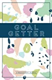 Goal Getter (A Productivity Journal): A Daily Goal Setting Planner and...