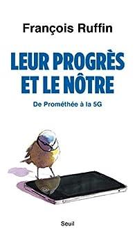 Leur progrès et le nôtre : De Prométhée à la 5G par François Ruffin