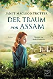 Der Traum von Assam von Janet MacLeod Trotter