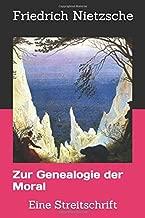 Zur Genealogie der Moral: Eine Streitschrift (Sämtliche Werke von Friedrich Nietzsche)