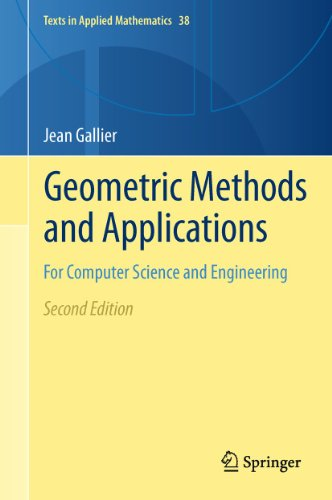 Geometric Methods and Applications: For Computer Science and Engineering (Texts in Applied Mathematics (38), Band 38)