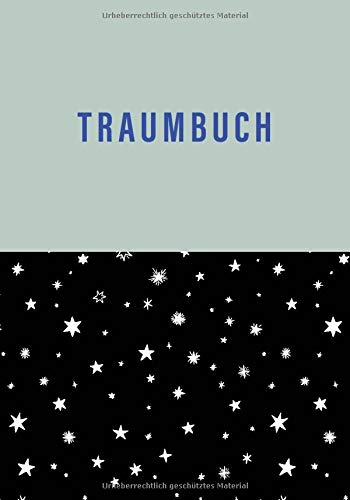 Traumbuch: Traumtagebuch mit Traumdeutung | Dream Journal zum Ausfüllen | Traum Tagebuch für luzide Träume, Klarträume, Tagträume und Albträume
