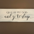 Give it to God and go to sleep bedroom decor religious