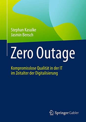 Zero Outage: Kompromisslose Qualität in der IT im Zeitalter der Digitalisierung
