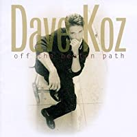 Off The Beaten Path by Dave Koz (2000-04-17)