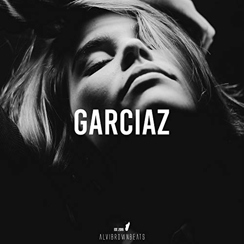 Garciaz [Explicit]