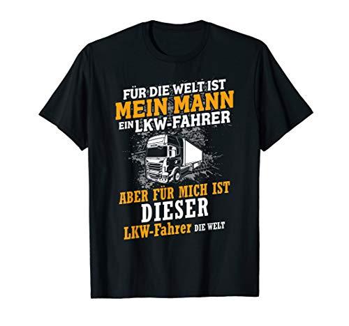 Für Die Welt Ist Mein Mann Ein LKW Fahrer Liebe Herz T-Shirt T-Shirt