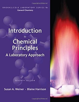 Introduction to Chemical Principles: A Laboratory Approach (Brooks/Cole Laboratory Series for General Chemistry) by Susan A. Weiner (2009-01-27)