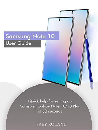 Samsung Note 10 User Guide: Quick help for setting up Samsung Galaxy Note 10/10 Plus in 60 seconds (Quick Device Guide Book 5) (English Edition)