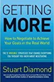 (GETTING MORE BY Diamond, Stuart(Author))Getting More: How to Negotiate to Achieve Your Goals in the Real World[Compact disc]Random House Audio(Publisher)