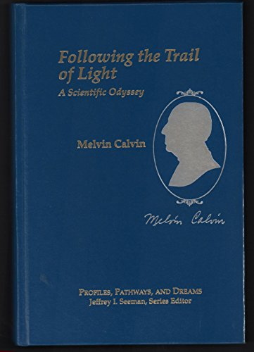 Following the Trail of Light: A Scientific Odyssey (Profiles, Pathways, & Dreams)