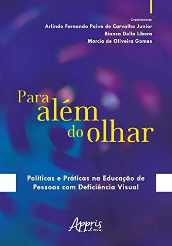 Para Além do Olhar: Políticas e Práticas na Educação de Pessoas com Deficiência Visual