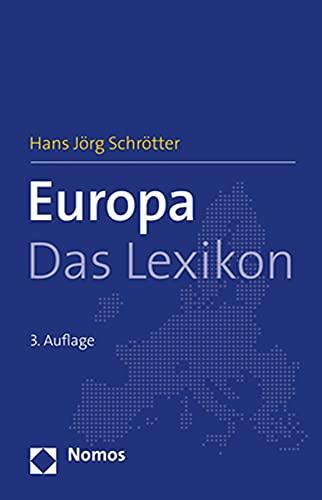 Europa: Das Lexikon: Traum - Krisen - Zukunft