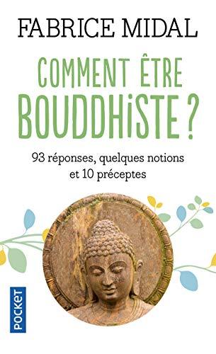 Comment être bouddhiste ?