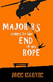 [John Martin, Maria Connors]のMAJOR B.S. COMES TO THE END OF HIS ROPE (English Edition)