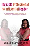 Invisible Professional to Influential Leader