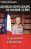 DEUX-CENTS JOURS MARINE LE PEN