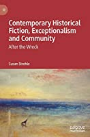 Contemporary Historical Fiction, Exceptionalism and Community: After the Wreck