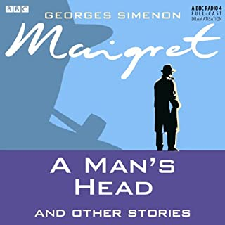 Maigret: A Man's Head and Other Stories (Dramatised) cover art
