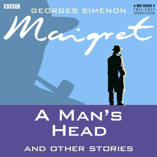 Maigret: A Man's Head and Other Stories (Dramatised) audiobook cover art