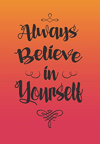 Always Believe in Yourself: Calendar Schedule Organizer, Planner Weekly Monthly 2018-2019 (2018-2019 Diary with Inspirational Quotes) Georgia