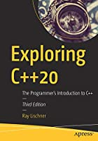 Exploring C++20: The Programmer's Introduction to C++, 3rd Edition Front Cover