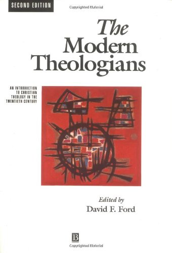 The Modern Theologians: An Introduction to Christian theology in the twentieth century, Second Edition (The Great Theolo