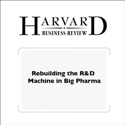 Rebuilding the R&D Machine in Big Pharma (Harvard Business Review) cover art