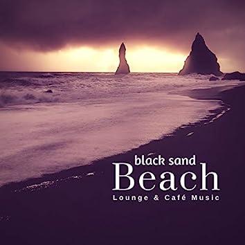 Black Sand Beach - Lounge & Cafe Music