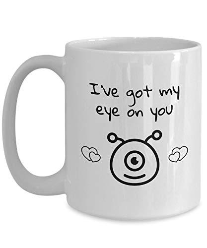 I've Got My Eye On You Funny Cute Cyclops Monster Love White Mug