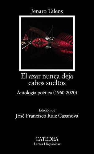 El azar nunca deja cabos sueltos: Antologia poética (1960-2020)